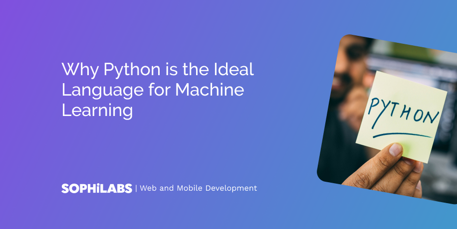 Why Python is the Ideal Language for Machine Learning